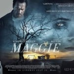Official UK Quad Poster and Trailer Revealed For MAGGIE Starring Arnold Schwarzenegger