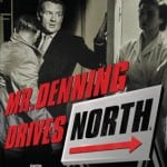 Network Distrubting To Release Mystery Thriller MR. DENNING DRIVES NORTH on DVD on 22nd June 2015