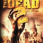 Zombie Horror THE DEAD 2: INDIA Shuffles onto DVD in UK on 13th July 2015
