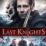 THE LAST KNIGHTS (2015)