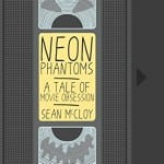 NEON PHANTOMS: A TALE OF MOVIE OBSESSION [Sean McCloy] - Book Review