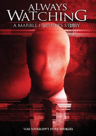 Found Footage Horror ALWAYS WATCHING: A MARBLE HORNETS STORY To Release on DVD on 4th August 2015 in USA
