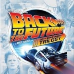 BACK TO THE FUTURE 30th Anniversary Trilogy Scheduled For Blu-Ray and Digital HD Release in October 2015