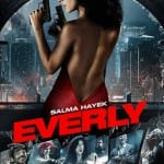 EVERLY Set To Release on DVD and Blu-Ray in UK on 10th August 2015