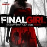 FINAL GIRL To Release on DVD in UK on 7th September 2015 After Film4 FrightFest UK Premiere