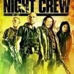 Trailer and UK Release Date Announced for Action-Thriller THE NIGHT CREW Starring Danny Trejo