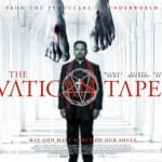 THE VATICAN TAPES To Screen at October's FrightFest Ahead of UK Cinema and On Demand Release