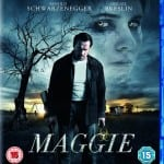 MAGGIE Set To Release on Digital, DVD and Blu-Ray This November 2015