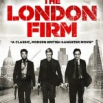 Trailer Revealed For British Crime Thriller THE LONDON FIRM Plus Exclusive Clip