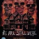 Win WE ARE STILL HERE on DVD In Our Competition!