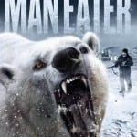 MANEATER (2015) aka UNNATURAL
