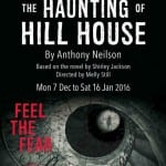 Liverpool Playhouse Theatre Present THE HAUNTING OF HILL HOUSE This December 2015