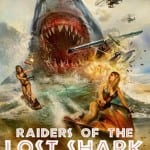 RAIDERS OF THE LOST SHARK (2014)