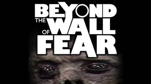 beyond-the-wall-of-fear