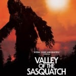 Trailer and Poster Revealed For VALLEY OF THE SASQUATCH