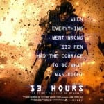 13 HOURS: THE SECRET SOLDIERS OF BENGHAZI [2016]: in cinemas now  [short review]