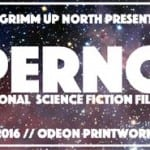 Grimm Up North Announce Their New Sci-Fi Film Festival Set For 27th-30th May 2016 in Manchester