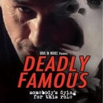 DEADLY FAMOUS [aka HEADSHOT] (2014) - Released on VoD