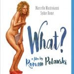 Severin Films To Release Roman Polanski's WHAT? on Blu-Ray on 4th July 2016