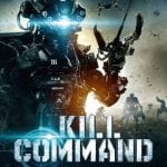 KILL COMMAND To Release on DVD and VOD on 27th June 2016