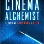 Titan Books Publish CINEMA ALCHEMIST: DESIGNING STAR WARS & ALIEN