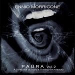 Rustblade To Release Ennio Morricone PAURA - Vol. 2 Collection of Scary and Thrilling Soundtracks