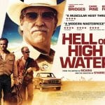UK Trailer and Poster Revealed For Thriller HELL OR HIGH WATER