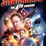 SHARKNADO: THE 4TH AWAKENS Set To Chomp Its Way onto UK DVD on 5th September 2016