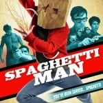 Move Over Marvel and DC... SPAGHETTIMAN's In Town This September!