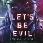 Win a Poster and T-Shirt of LET'S BE EVIL