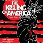Severin Films To Release Restored and Uncensored Documentary THE KILLING OF AMERICA