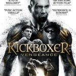 Win KICKBOXER: VENGEANCE on DVD In Our Competition!