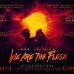 WE ARE THE FLESH [2016]: On Blu-ray, DVD and Download Now