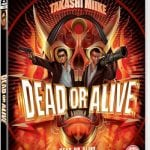 Arrow Video To Release Takashi Miike's DEAD OR ALIVE Trilogy on 13th March 2017
