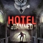 Book Your Reservation For HOTEL OF THE DAMNED - On VOD 6th December 2016