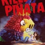 Horror Comedy KILLER PIÑATA Charges To DVD and Digital in 2017