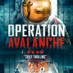 Sci-Fi Conspiracy Thriller OPERATION AVALANCHE to Receive UK Release on 20th March 2017