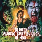 Win BLOODY MUSCLE BODY BUILDER on DVD In Our Competition!