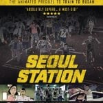 Win SEOUL STATION on Blu-Ray in Our Competition
