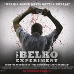 Win THE BELKO EXPERIMENT Poster and T-Shirt In Our Competition