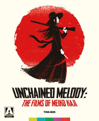 Unchained Melody: The Films of Meiko Kaiki
