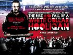 THE RISE AND FALL OF A WHITE COLLAR HOOLIGAN (2012) - In Cinemas Now  - On DVD 2nd July