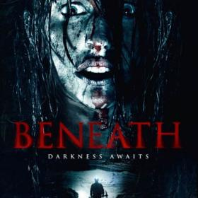 Beneath (2015) - Out now on DVD