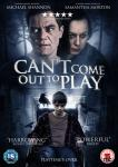 CAN'T COME OUT TO PLAY (2013)