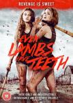 EVEN LAMBS HAVE TEETH (2015)