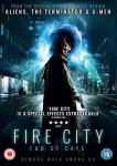 Win FIRE CITY: END OF DAYS on DVD In Our Competition!