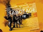 SABOTAGE [1014]: in cinemas now