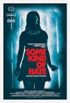 Some Kind Of Hate (2015) - Available to Buy and Stream now