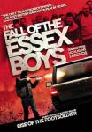 Fall of the Essex Boys (2013) - Released in selected cinemas 8th February and on DVD 18th February